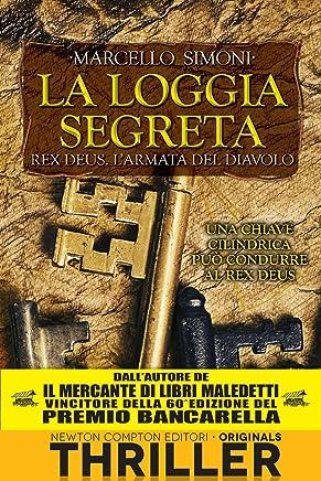 La loggia segreta. Rex Deus. Larmata del diavolo (Rex Deus Saga Vol. 2)