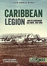 Caribbean Legion: And Its Mercenary Air Force, 1947-1950 (Latin America@War)