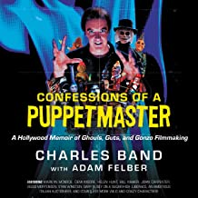 Confessions of a Puppetmaster: A Hollywood Memoir of Ghouls, Guts, and Gonzo Filmmaking