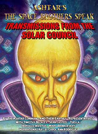 Ashtar's The Space Brothers Speak: Transmissions From the Solar Council