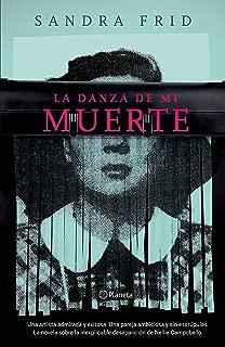 La danza de mi muerte: La novela sobre la inexplicable desaparición de Nellie Campobello (Spanish Edition)