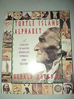 Turtle Island Alphabet: A Lexicon of Native American Symbols and Culture