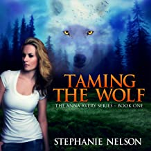 Taming the Wolf: Anna Avery, Book 1