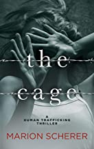 The Cage: A Human Trafficking Thriller