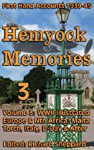 WWII Europe & North Africa, 1939-45 Hemyock Memories Vol 3: Illustrated Extracts from Vol 0: Malta, Torch, Italy, D-Day & ...