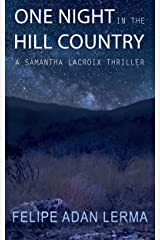 One Night in the Hill Country: A Samantha Lacroix Thriller (Adan's Thriller Mystery Suspense Books) Kindle Edition