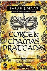 Corte de chamas prateadas (Vol. 4 Corte de espinhos e rosas) eBook Kindle
