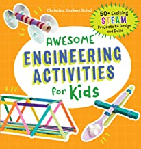 Awesome Engineering Activities for Kids: 50+ Exciting STEAM