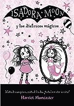 Isadora Moon y los disfraces mágicos (Isadora Moon) (Spanish Edition)