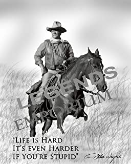 JOHN WAYNE CHISUM AUTOGRAPHED PHOTO COPY QUOTE LIFE IS HARD IT'S EVEN HARDER IF YOUR STUPID JW-50A