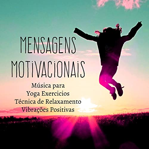 Mensagens Motivacionais Música De Meditação Para Yoga