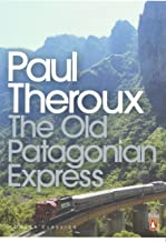 The Old Patagonian Express: By Train Through the Americas (Penguin Modern Classics) [Idioma Inglés]