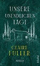 Unsere unendlichen Tage: Roman (German Edition)