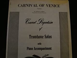 Carnival of Venice / Concert Repertoire of Trombone Solos with Piano Accompaniment