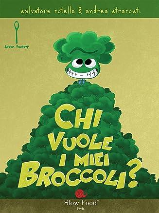 Chi vuole i miei broccoli?