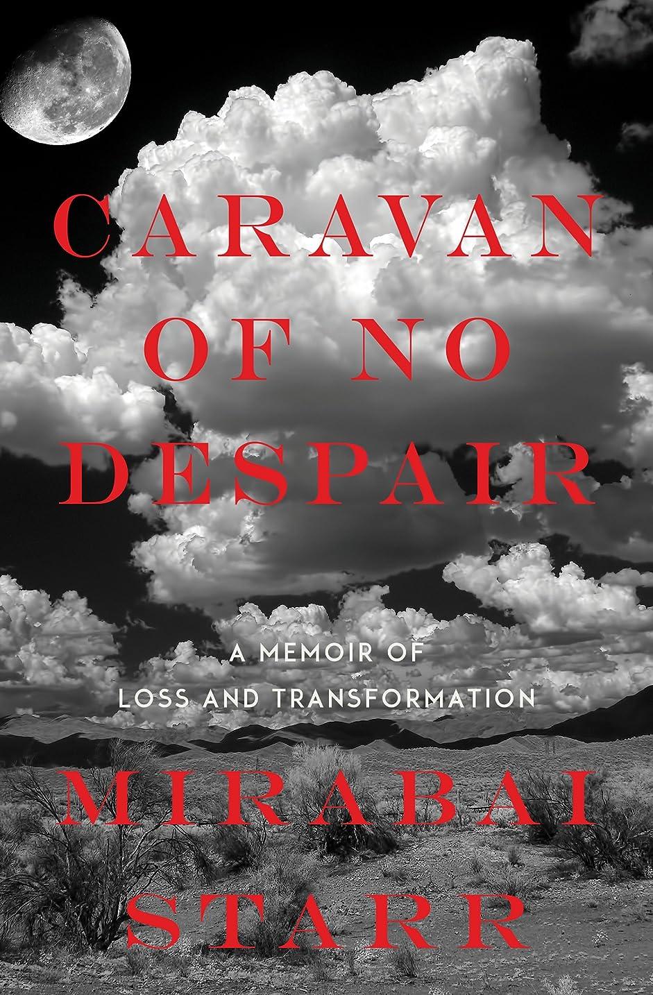 変わる奴隷無能Caravan of No Despair: A Memoir of Loss and Transformation (English Edition)