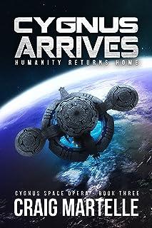 Cygnus Arrives: Humanity Returns Home (Cygnus Space Opera Book 3)