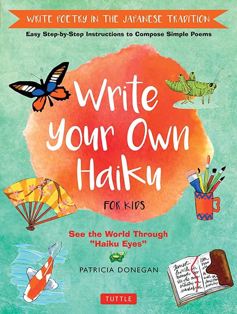 収束クーポンポテトWrite Your Own Haiku for Kids: Write Poetry in the Japanese Tradition - Easy Step-by-Step Instructions to Compose Simple Poems (English Edition)