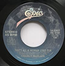 CHARLY MCCLAIN 45 RPM THAT'S ALL A WOMAN LIVES FOR / SLEEPIN' WITH THE RADIO ON