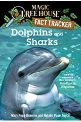 Dolphins and Sharks: A Nonfiction Companion to Magic Tree House #9: Dolphins at Daybreak (Magic Tree House: Fact Trekker) Kindle Edition