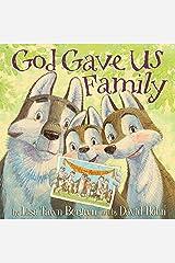 God Gave Us Family Kindle Edition