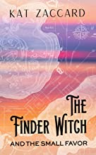 The Finder Witch and the Small Favor (The Finder Witch Series Book 1)