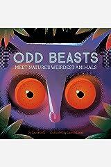 Odd Beasts: Meet Nature's Weirdest Animals: Meet Nature's Weirdest Animals Kindle Edition