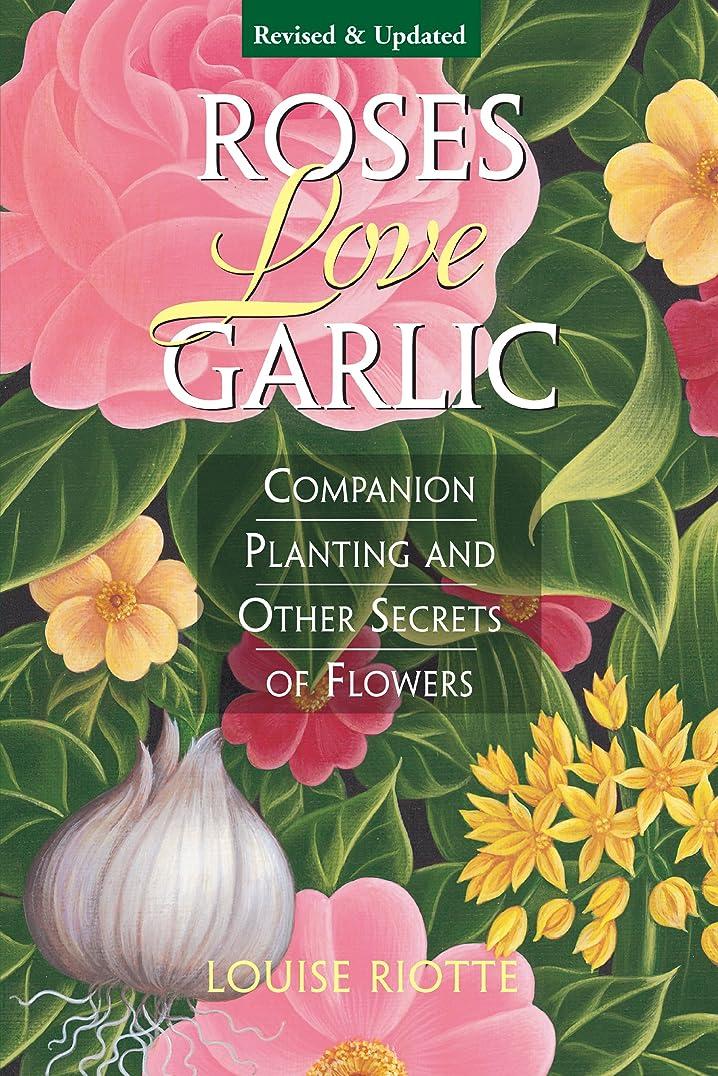 音トランペットシャーロックホームズRoses Love Garlic: Companion Planting and Other Secrets of Flowers (English Edition)