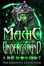 Magic Underground: The Complete Collection (Magic Underground Anthologies Book 4)