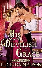 His Devilish Grace: A Steamy Historical Regency Romance Novel