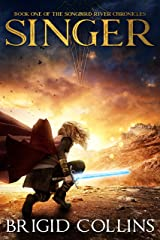 Singer (The Songbird River Chronicles Book 1) Kindle Edition