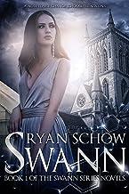 Swann: The Rise of an Urban Legend (Swann Series Book 1)