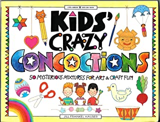 Kids' Crazy Concoctions: 50 Mysterious Mixtures for Art & Craft Fun (Williamson Kids Can! Series)