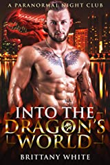 Into The Dragon's World (A Paranormal Night Club Book 1) Kindle Edition