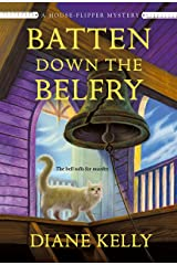 Batten Down the Belfry (A House-Flipper Mystery Book 4) Kindle Edition