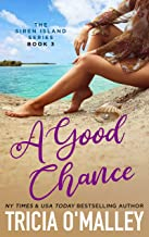 A Good Chance (The Siren Island Series Book 3)