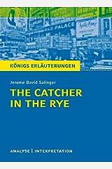 The Catcher in the Rye - Der Fänger im Roggen.: Textanalyse und Interpretation mit ausführlicher Inhaltsangabe und Abituraufgaben mit Lösungen (Königs Erläuterungen 328) (German Edition) Kindle Edition