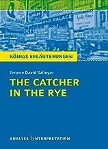 The Catcher in the Rye - Der Fänger im Roggen.: Textanalyse und Interpretation mit ausführlicher Inhaltsangabe und Abitura...