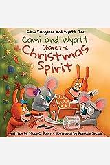 Cami and Wyatt Share the Christmas Spirit (Cami Kangaroo and Wyatt Too Book 5) Kindle Edition
