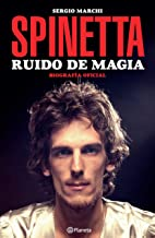 Spinetta: Ruido de magia (Spanish Edition)