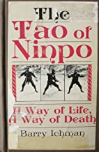 The Tao of Ninpo : A Way of Life, A Way of Death