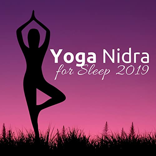 Yoga Nidra for Sleep 2019 - Extreme Relaxation with Nature ...