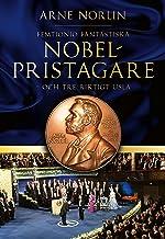 Femtionio fantastiska Nobelpristagare - och tre riktigt usla