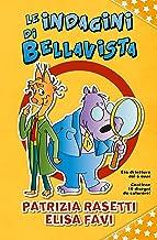Le indagini di Bellavista, giallo umoristico illustrato per bambini: Libri illustrati per bambini, primi libri, storie della buonanotte (Italian Edition)