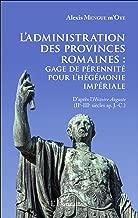L'administration des provinces romaines : gage de pérénnité pour l'hégémonie impériale: D'après l'