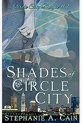 Shades of Circle City (Circle City Magic Book 1) Kindle Edition