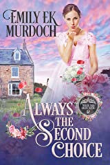 Always the Second Choice (Never the Bride Book 12) Kindle Edition