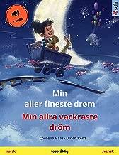 Min aller fineste drøm – Min allra vackraste dröm (norsk – svensk): Tospråklig barnebok, med lydbok (Sefa bildebøker på to språk) (Norwegian Edition)