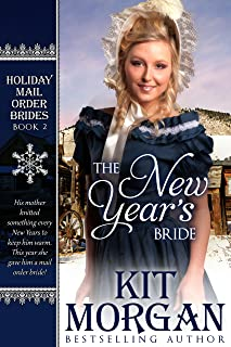 The New Year's Bride (Holiday Mail Order Brides Book 2)