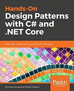 Hands-On Design Patterns with C# and .NET Core: Build clean, reusable and maintainable C# code easily (English Edition)